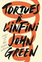 Tortues à l'infini ebook by John Green