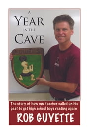 A Year in the Cave ebook by Rob Guyette