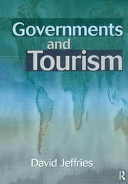 Governments and Tourism ebook by David Jeffries