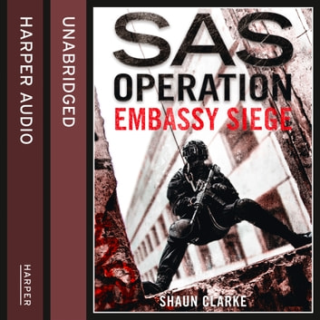 Embassy Siege (SAS Operation) audiobook by Shaun Clarke