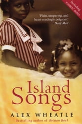 Island Songs ebook by Alex Wheatle