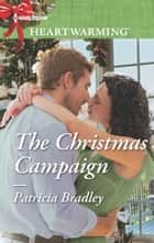 The Christmas Campaign - A Clean Romance ebook by Patricia Bradley