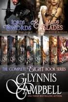Lords with Swords and Maids with Blades - The Complete Series of The Knights of de Ware and The Warrior Maids of Rivenloch ebook by Glynnis Campbell