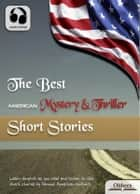 The Best American Mystery & Thriller Short Stories - Audio Edition : Selected American Short Stories ebook by Various Authors