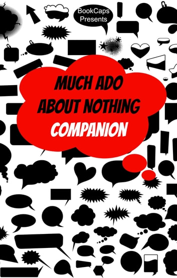 Much Ado About Nothing Companion (Includes Study Guide, Historical Context, Biography, and Character Index) ebook by BookCaps