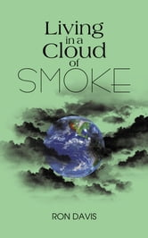 Living in a Cloud of Smoke ebook by Ron Davis
