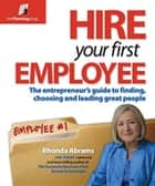 Hire Your First Employee ebook by Rhonda Abrams