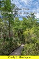 Barrier-Free Travel: Favorite Florida Parks ebook by Candy B. Harrington