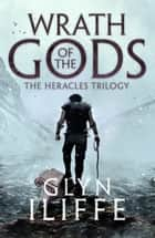 Wrath of the Gods ebook by Glyn Iliffe
