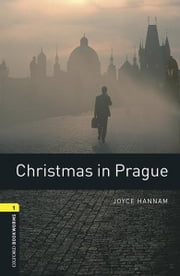 Christmas in Prague, Oxford Bookworms Library ebook by Joyce Hannam