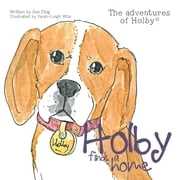 Holby Finds a Home - The Adventures of Holby ebook by Sue Ding