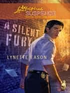 A Silent Fury (Mills & Boon Love Inspired) ebook by Lynette Eason