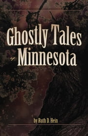Ghostly Tales of Minnesota ebook by Ruth D Hein
