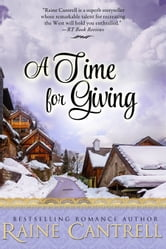 A Time for Giving ebook by Raine Cantrell