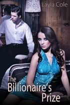The Billionaire's Prize ebook by Layla Cole