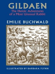 Gildaen - The Heroic Adventures of a Most Unusual Rabbit ebook by Emilie Buchwald