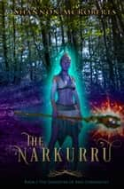 The Narkurru - The Daughter of Ares Chronicles, #2 ebook by Shannon McRoberts