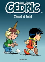 Cédric - Tome 6 - Chaud et froid ebook by Raoul Cauvin