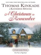 A Christmas To Remember - A Cape Light Novel ebook by Thomas Kinkade, Katherine Spencer