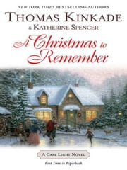 A Christmas To Remember - A Cape Light Novel ebook by Thomas Kinkade,Katherine Spencer