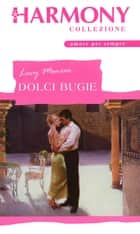Dolci bugie ebook by Lucy Monroe