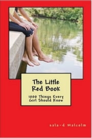 The Little Red Book...1000 Things Every Girl Should Know ebook by Sala-d Malcolm