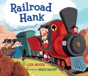 Railroad Hank ebook by Lisa Moser,Benji Davies
