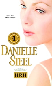 H.R.H. ebook by Danielle Steel