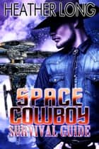 Space Cowboy Survival Guide ebook by Heather Long