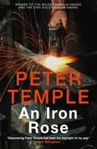 An Iron Rose eBook by Peter Temple