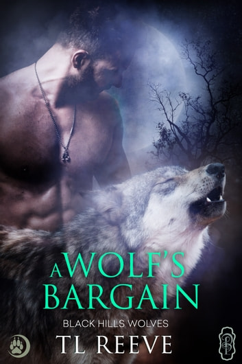 A Wolf's Bargain (Black Hills Wolves #59) ebook by TL Reeve