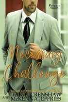 Necessary Challenge - Rowan, #23 ebook by Taige Crenshaw, McKenna Jeffries