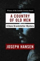 A Country of Old Men ebook by Joseph Hansen