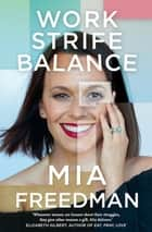 Work Strife Balance ebook by Mia Freedman