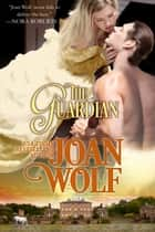 The Guardian ebook by Joan Wolf