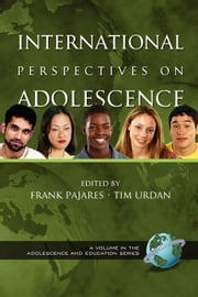 International Perspectives on Adolescence ebook by Tim Urdan,Frank Pajares