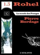 Le Monde des Franges - Rohel 1.3 - Rohel, T1 ebook by Pierre Bordage