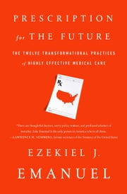 Prescription for the Future - The Twelve Transformational Habits of Highly Effective Medical Care ebook by Kobo.Web.Store.Products.Fields.ContributorFieldViewModel