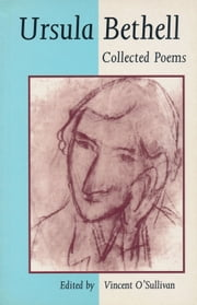 Ursula Bethell - Collected Poems ebook by Ursula Bethell,Vincent O'Sullivan