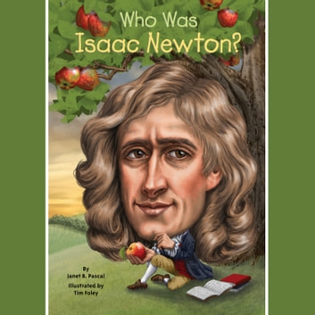 Who Was Isaac Newton? audiobook by Janet B. Pascal,Who HQ