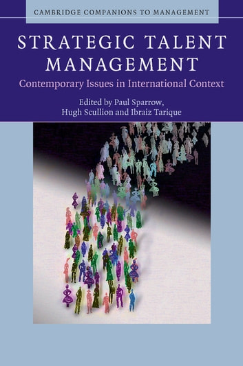 Strategic Talent Management - Contemporary Issues in International Context eBook by