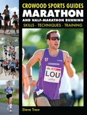 Marathon and Half-Marathon Running - Skills, Techniques, Training ebook by Steve Trew