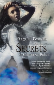 Secrets At Crescent Point ebook by Raquel Byrnes
