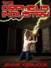 The Orpheus Industry ebook by Kermode, Jennie