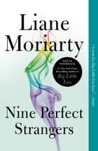 Nine Perfect Strangers ekitaplar by Liane Moriarty