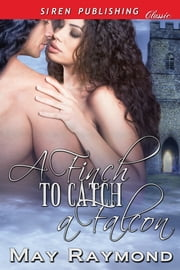 A Finch to Catch a Falcon ebook by May Raymond