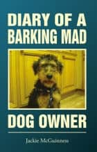 The lulu baker trilogy cupid cakes ebook by fiona dunbar diary of a barking mad dog owner ebook by jackie mcguinness fandeluxe Image collections