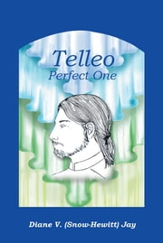 Telleo: Perfect One ebook by Diane V. (Snow-Hewitt) Jay
