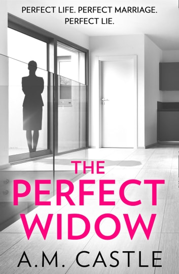 The Perfect Widow ebook by A.M. Castle