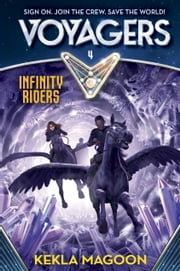 Voyagers: Infinity Riders (Book 4) ebook by Kekla Magoon
